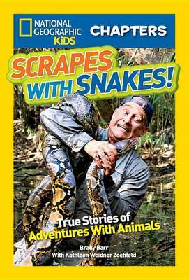 National Geographic Kids Chapters: Scrapes With Snakes: True Stories of Adventures With Animals (National Geographic Kids Chapters )