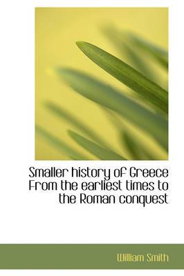 Smaller History of Greece from the Earliest Times to the Roman Conquest