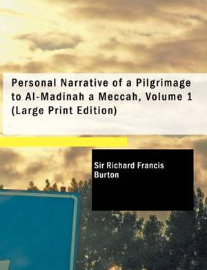 Personal Narrative of a Pilgrimage to Al-Madinah a Meccah, Volume 1