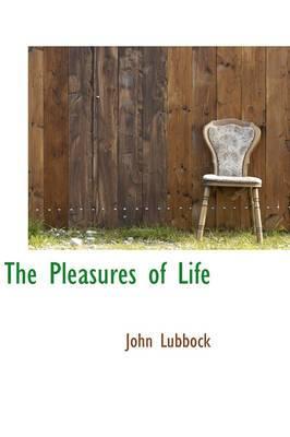The Pleasures of Life