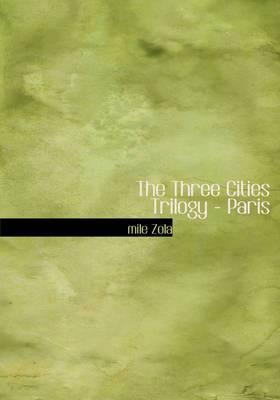 The Three Cities Trilogy: Paris