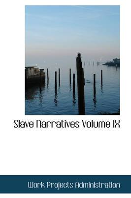 Slave Narratives Volume IX