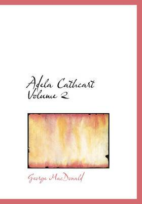 Adela Cathcart Volume 2
