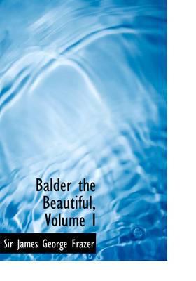 Balder the Beautiful, Volume I