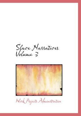 Slave Narratives Volume 3