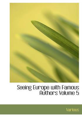 Seeing Europe with Famous Authors Volume 5