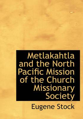 Metlakahtla and the North Pacific Mission of the Church Missionary Society