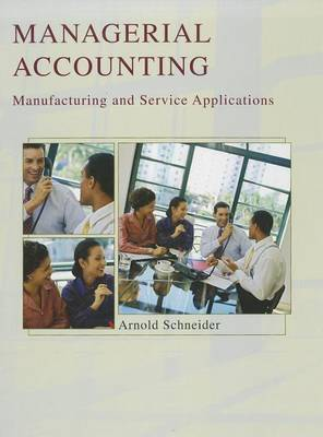 Managerial Accounting: Manufacturing and Service Applications