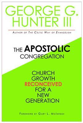 The Apostolic Congregation: Church Growth Reconceived for a New Congregation