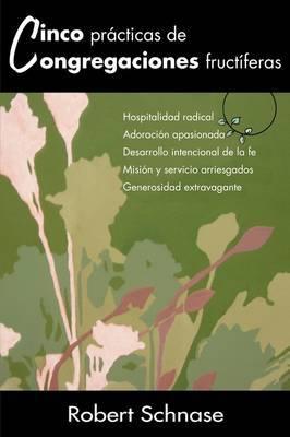 Cinco Practicas de Congregaciones Eficaces: Five Practices of Fruitful Congregations (Spanish)