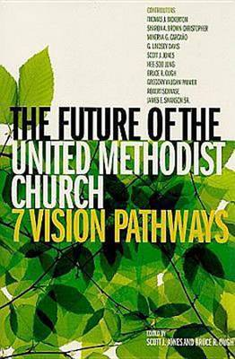The Future of the United Methodist Church: Seven Vision Pathways