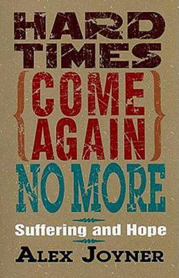 Hard Times, Come Again No More: Suffering and Hope