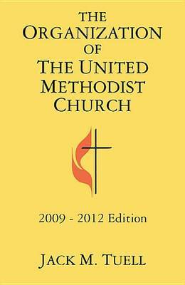 The Organization of the United Methodist Church 2009-2012 Edition