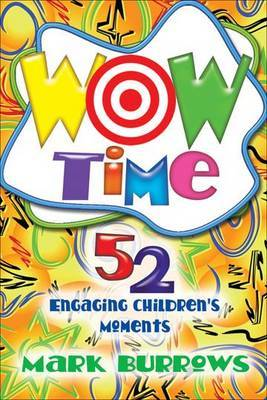 Wow Time: Engaging Children's Moments That are Right on the Mark
