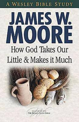 How God Takes Our Little and Makes It Much