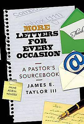 More Letters for Every Occasion: A Pastor's Sourcebook