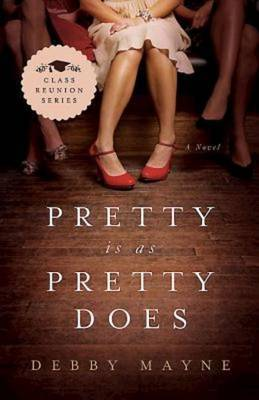 Pretty Is as Pretty Does: Class Reunion Series - Book 1