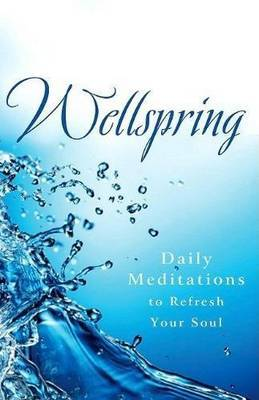 Wellspring: Daily Meditations to Refresh Your Soul