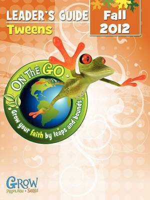 On the Go: Tween Leader's Guide Fall 2012