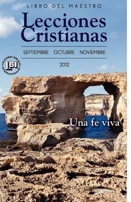 Lecciones Cristianas Fall 2012 Libro del Maestro
