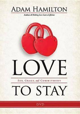 Love to Stay: Six Keys to a Successful Marriage