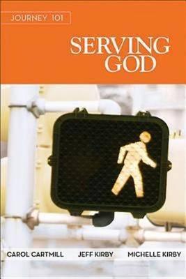 Journey 101 Serving God