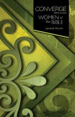 Converge Bible Studies: Women of the Bible
