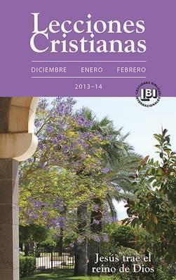 Lecciones Cristianas Libro del Alumno Winter 2013-2014: Winter 2013-2014 Student Book