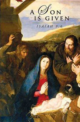 A Son Is Given Christmas Nativity Bulletin 2014, Regular (Package of 50)