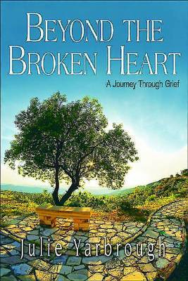 Beyond the Broken Heart: A Journey Through Grief