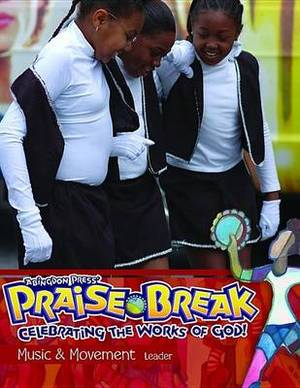 Vacation Bible School (Vbs) 2014 Praise Break Music & Movement Leader  : Celebrating the Works of God!
