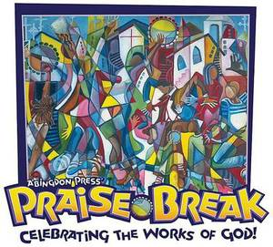 Vacation Bible School (Vbs) 2014 Praise Break Outreach/Follow Up: Celebrating the Works of God!