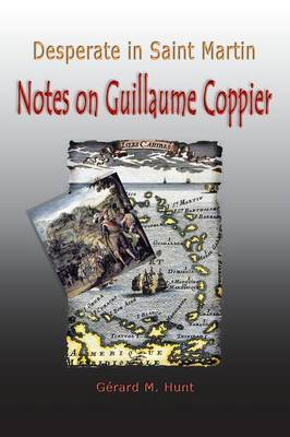 Desperate in Saint Martin Notes on Guillaume Coppier