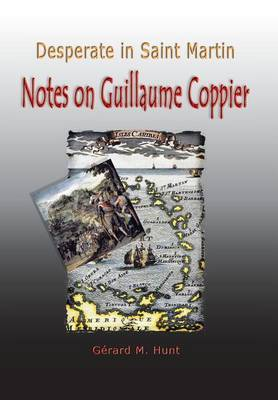 Desperate in Saint Martin: Notes on Guillaume Coppier