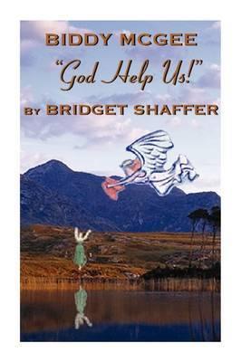 Biddy McGee God Help Us!