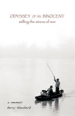Odyssey of an Innocent: Stilling the Sirens of War