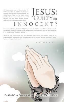 Jesus: Guilty or Innocent?