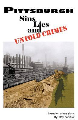Pittsburgh: Sins, Lies and Untold Crimes