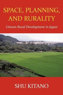 Space, Planning, and Rurality: Uneven Rural Development in Japan