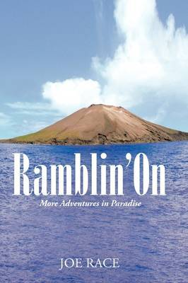 Ramblin' on: More Adventures in Paradise