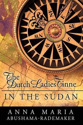 The Dutch Ladies Tinne, in the Sudan: Nineteenth Century Adventurers