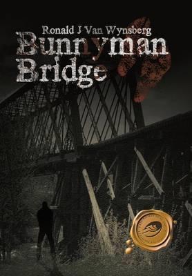 Bunnyman Bridge: A Novel
