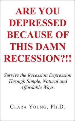 Are You Depressed Because of This Damn Recession?!