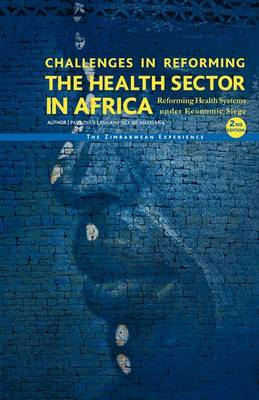 Challenges in Reforming the Health Sector in Africa: Reforming Health Systems Under Economic Siege - The Zimbabwean Experience