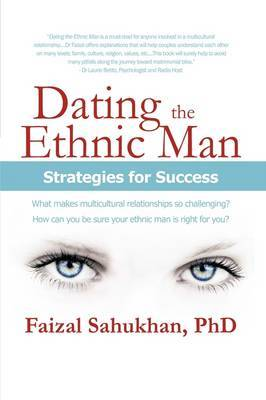 Dating the Ethnic Man: Strategies for Success