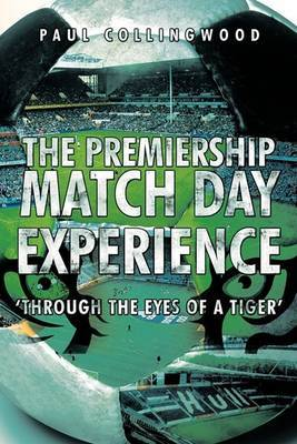 The Premiership Match Day Experience: 'Through the Eyes of a Tiger'