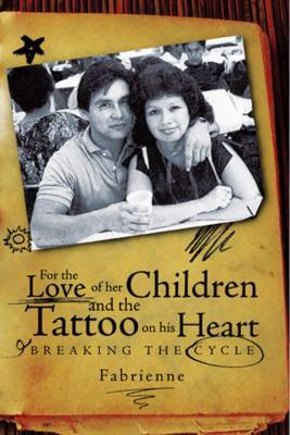 For the Love of Her Children and the Tattoo on His Heart: Breaking the Cycle