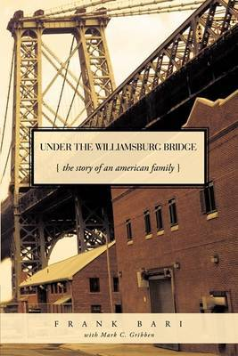 Under the Williamsburg Bridge: The Story of an American Family