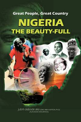 Great People, Great Country, Nigeria The Beautiful: East or West, Home is the Best.
