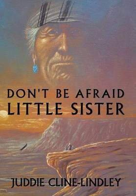 Don't be Afraid Little Sister